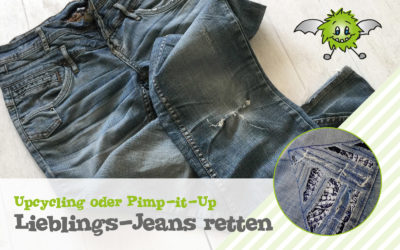 Upcycling oder Pimp-it-Up: Lieblingsjeans retten