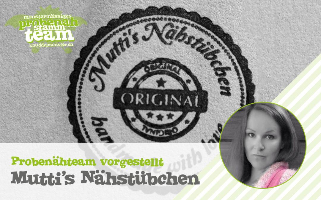 Probenähteam vorgestellt: Mutti's Nähstübchen